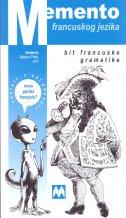 MEMENTO FRANCUSKOG JEZIKA - bit francuske gramatike - stjepan puljiz