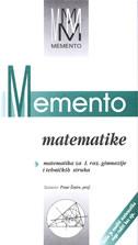 MEMENTO MATEMATIKE - matematika za I. razred gimnazije i tehničkih struka - petar žmire
