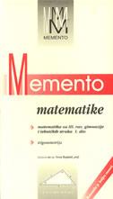 MEMENTO MATEMATIKE - matematika za III. razred gimnazije i tehničkih struka / 1. dio - trigonometrija - neven bogdanić