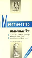 MEMENTO MATEMATIKE - matematika za lll. razred gimnazije i tehničkih struka 2. dio / analitička geometrija u ravnini - neven bogdanić
