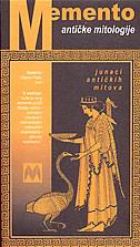 MEMENTO ANTIČKE MITOLOGIJE - junaci antičkih mitova - stjepan puljiz