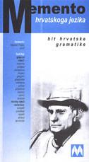 MEMENTO HRVATSKOG JEZIKA - bit hrvatske gramatike - stjepan puljiz