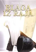 BLAGA IZ RAJA - spomenici prošlosti od Noine arke do Torintskog platna - steven sora