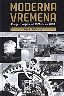 MODERNA VREMENA - Povijest svijeta od 1920-ih do 2000. - paul johnson