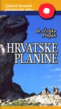 HRVATSKE PLANINE (T) - Planinarsko-turistički vodič s atlasom - željko poljak