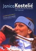 JANICA KOSTELIĆ - Najveća sportska priča ikad ispričana / Dnevnici Ante Kostelića - stvaranje nepobjedive skijašice - dan figenwald