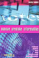 OSNOVE UREDSKE INFORMATIKE - josip balen