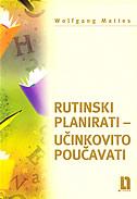 RUTINSKI PLANIRATI - UČINKOVITO POUČAVATI - wolfgang mattes