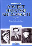 POVIJEST HRVATSKE KNJIŽEVNOSTI - Knjiga IV. hrvatski ekspresionizam - miroslav šicel