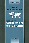 FIKH MUSLIMANSKIH MANJINA - kako biti musliman na zapadu - jusuf el-kerdavi