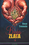 BOJA ZLATA - rose tremain