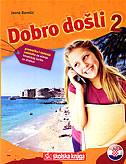DOBRO DOŠLI 2 - gramatika i rješenja zadataka za učenje hrvatskog jezika za strance - jasna bareši