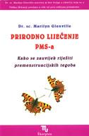 PRIRODNO LIJEČENJE PMS-a - kako se zauvijek riješiti premenstruacijskih tegoba - marilyn glenville