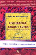 CIVILIZACIJA, DANAS I SUTRA - obrisi alternativnih svjetonazora (I-II) - milan mesarić