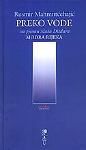 PREKO VODE - rusmir mahmutćehajić