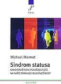 SINDROM STATUSA - kako društveni položaj utječe na naše zdravlje i dugovječnost - michael marmont