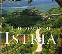 THE MAGIC OF ISTRIA - jadranka bota, renco kosinožić