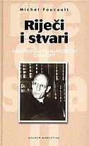 RIJEČI I STVARI - Arheologija humanističkih znanosti - michel foucault