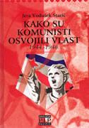 KAKO SU KOMUNISTI OSVOJILI VLAST ( 1944. - 1946. ) - jera vodušek starič
