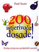200 ISTJERIVAČA DOSADE! - paul scott