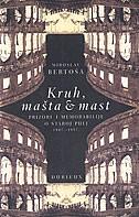KRUH, MAŠTA & MAST - prizori i memorabilije o staroj Puli 1947.-1957 - miroslav bertoša