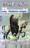 MAGLE AVALONA - Vladarica magije (knjiga prva) - marion zimmer bradley