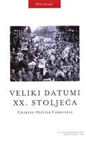 VELIKI DATUMI XX. STOLJEĆA - charles-olivier carbonell