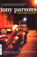 PRIČE NAŠE MLADOSTI - tony parsons