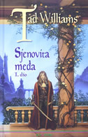 SJENOVITA MEĐA (1.dio) - tad williams