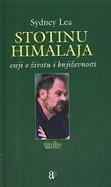 STOTINU HIMALAJA - eseji o životu i književnosti - sydney lea