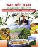 KAKO BIŠE SLAKO - Moliškohrvatska kuharica / La cucina croato-molisana - vesna ljubić, giorgetta gianco