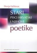 STARI PISCI HRVATSKI I NJIHOVE POETIKE - dunja fališevac