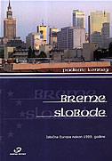 BREME SLOBODE - Istočna Europa nakon 1989. godine - padraic kenney