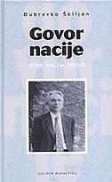 GOVOR NACIJE - Jezik, nacija, Hrvati - dubravko škiljan