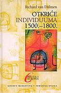 OTKRIĆE INDIVIDUUMA 1500-1800 - richard van dulmen