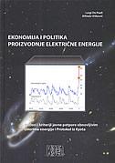 EKONOMIJA I POLITIKA PROIZVODNJE ELEKTRIČNE ENERGIJE - Razlozi i kriteriji javne potpore obnovljivim izvorima energije i Protokola iz Kyota - alfredo višković, luigi de paoli