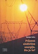 PRIJENOS ELEKTRIČNE ENERGIJE, ŠTO JE TO? - marijan kalea