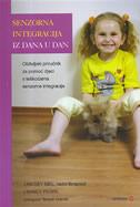 SENZORNA INTEGRACIJA IZ DANA U DAN  - obiteljski priručnik za pomoć djeci s teškoćama senzorne integracije - lindsey biel, nancy peske