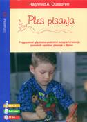 PLES PISANJA - Progresivni glazbeno-pokretni program razvoja poźetnih vjeçtina pisanja u djece sa CD-om - ragnhild a. oussoren