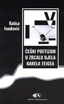 ČEŠKI POETIZAM U ZRCALU DJELA KARELA TEIGEA - katica ivanković