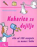 KUHARICA ZA DOJILJE - Više od 100 recepata za mamu i bebu - marietta cronjaeger