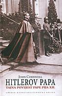 HITLEROV PAPA - tajna povijest Pape Pija XII - john cornwell