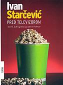 PRED TELEVIZOROM - 2006. dobra godina za vijence i kaktuse - ivan starčević