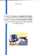 RAČUNALNI POJMOVNIK ENGLESKO-HRVATSKI - S izrazima koji se najčešće pojavljuju prilikom uporabe računala - ivan enc
