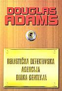 HOLISTIČKA DETEKTIVSKA AGENCIJA DIRKA GENTLYJA - douglas adams