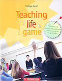 TEACHING IS LIFE IS A GAME - višnja anić