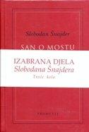 IZABRANA DJELA III / SAN O MOSTU / NEKA GOSPOĐICA B. / FAUSTOVA OKLADA - slobodan šnajder