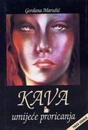 KAVA - umijeće proricanja (treće izdanje) - gordana marušić