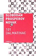 101 DALMATINAC I PONEKI VLAJ - slobodan prosperov novak
