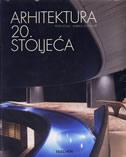 ARHITEKTURA 20. STOLJEĆA - peter gossel, gabriele leuthauser